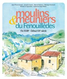 Moulins et meuniers du Fenouillèdes Fin XVIIIe-Début XXe siècle  ( Éditions Trabucaire)